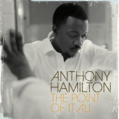 anthony-hamilton-the-point-of-it-all